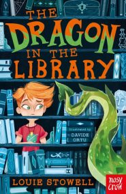 Book Ambassadors: The Dragon in the Library by Louie Stowell and illustrated by Davide Ortu.